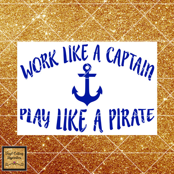 Anchor svg, Nautical Svg, Pirate svg, Beach SVG Files, Work Like a Captain svg, Play Like a Pirate svg, Nautical Svg, Silhouette for Cricut - Vinyl Cutting Inspiration