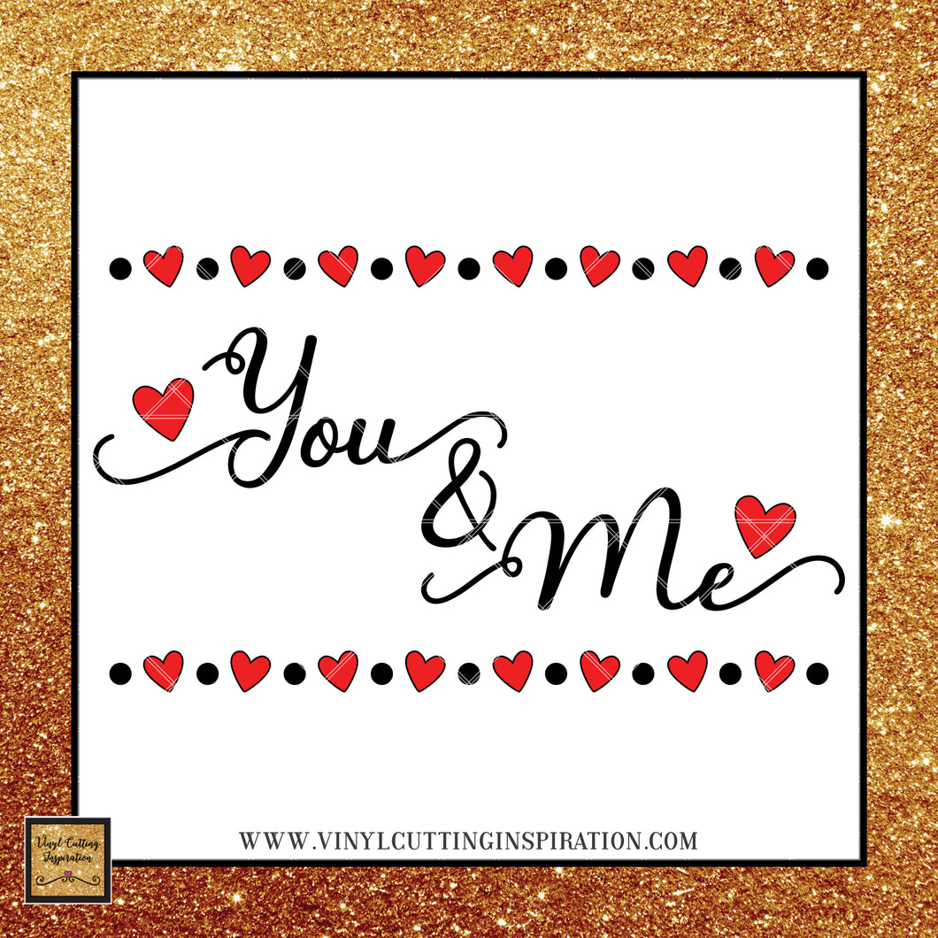 You and Me Svg, Love Svg, Valentine Svg, Valentines Day Svg, Heart Svg, Love Svg, Cutting Files For Silhouette and Cricut, Svg Files, dxf - Vinyl Cutting Inspiration