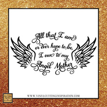 Mother's Day Svg, Mom svg, All that I am Svg, Angel Wings Svg, Gift for Mom, I owe to my mother, Mothers day gift, Abraham Lincoln, SVG Cutting Files for Cricut, svg - Vinyl Cutting Inspiration