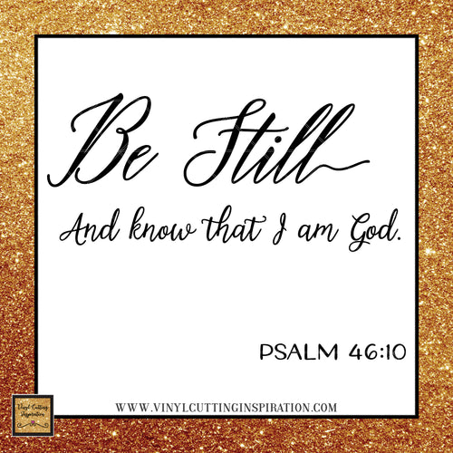 Bible Verse Svg, Be Still and know that I am God Svg, Be Still Svg, Scripture Svg, Christian Svg, Psalms svg, Religious Svg, God Svg, Christian Svg, Cricut - Vinyl Cutting Inspiration