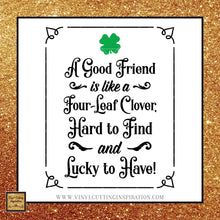 4-Leaf Clover - A Good Friend Svg, Shamrock svg, Clover Svg, St. Patricks Day Svg, 4 leaf clover svg, Irish svg, Kiss me Svg, St. Patty's Day Svg, Svg images, Cut files, luck - Vinyl Cutting Inspiration