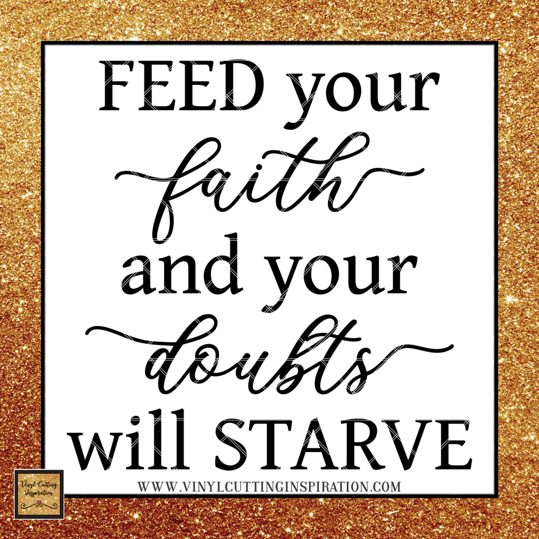 Feed your Faith Farmhouse Kitchen Sign Design, Farmhouse Svg, Farmhouse Kitchen Decor, Farmhouse Kitchen Sign, Farmhouse Kitchen Wall Decor, Svg Files, Svg images, Farmhouse Cutting Files for Cricut & Silhouette - Vinyl Cutting Inspiration