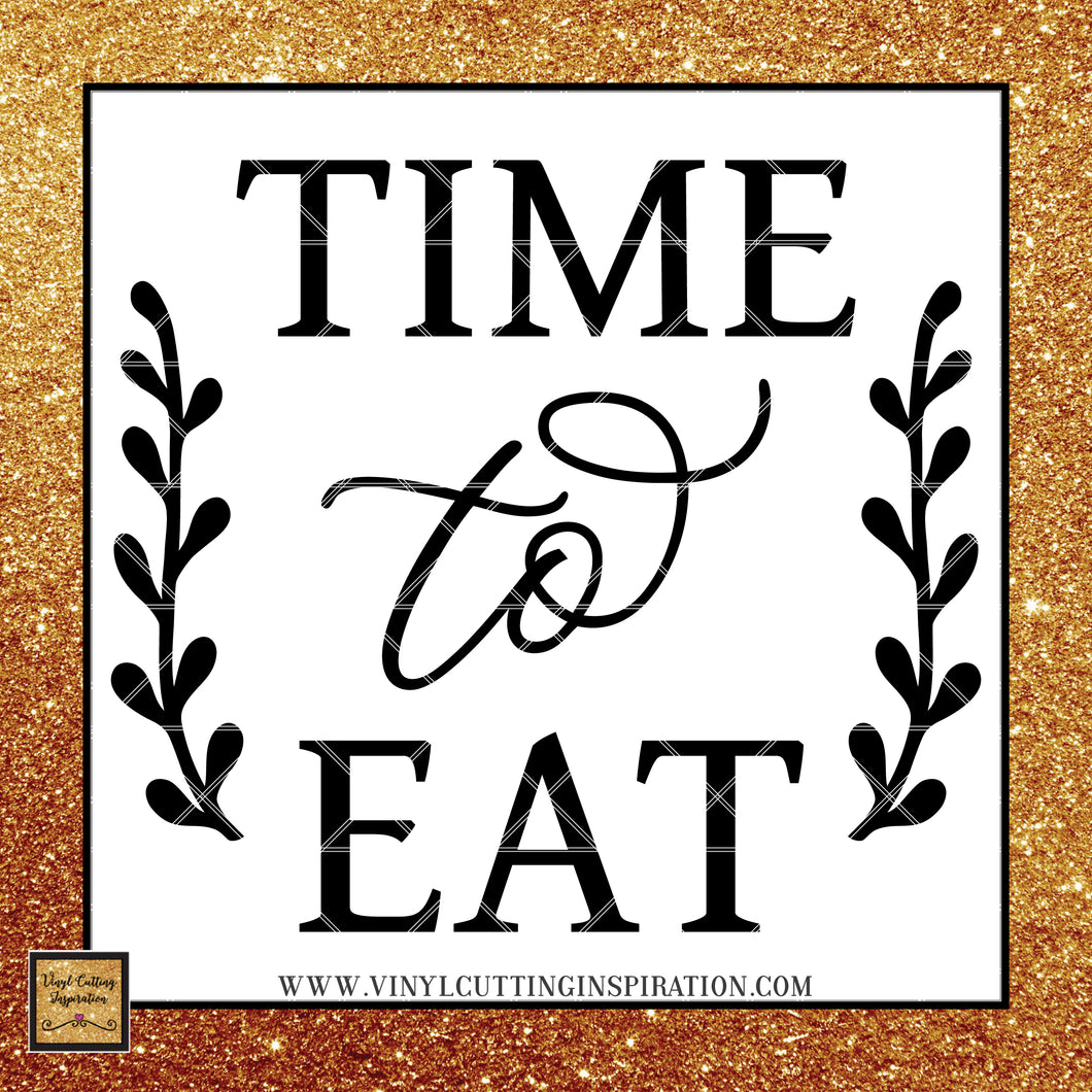 Time to Eat! Farmhouse Kitchen Svg, Farmhouse Kitchen Decor, Farmhouse Kitchen Sign, Farmhouse Kitchen Wall Decor, Svg Files, Svg images, Farmhouse Cutting Files for Cricut & Silhouette - Vinyl Cutting Inspiration