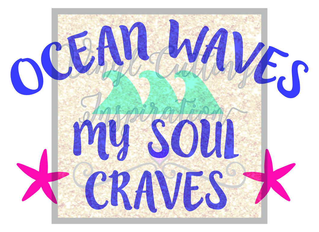 Ocean Waves My Soul Craves Svg Cut File, Design # 1009 - SVG, DXF, Vector Cutting Files, cut files, Nautical, starfish, cricut, cameo - Vinyl Cutting Inspiration