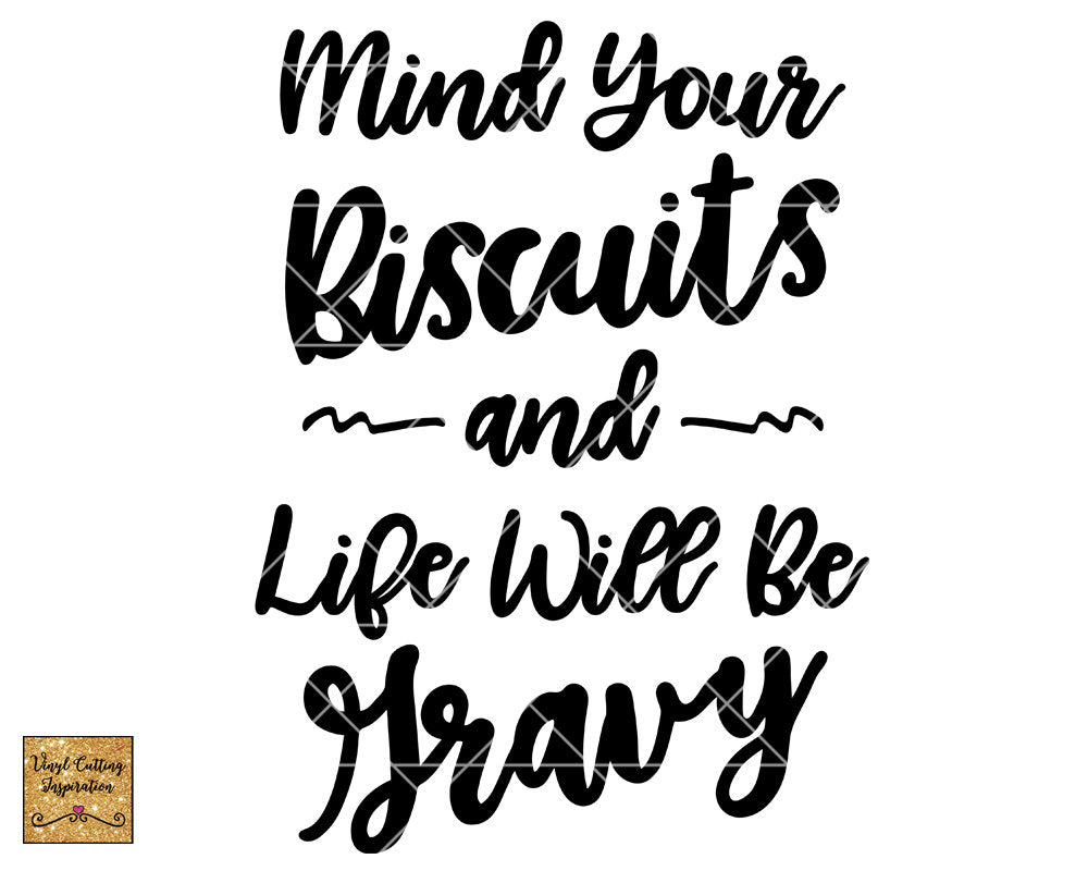 Mind Your Biscuits Svg Southern Svg Kitchen Svg Biscuits Svg Mind Your Own Svg Biscuits And Gravy Svg Svg Files Country Svg Country