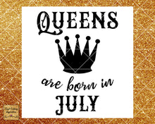 Queens are Born Svg, Queens are Born, Queens are Born in, Queens are Born in July, Birthday Svg, Cut File, Cutting Files, Cricut Silhouette - Vinyl Cutting Inspiration
