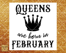 Queens are Born Svg, Queens are Born, Queens are Born in, Queens are Born in February, Birthday Svg, Cut File, Cutting File, Silhouette, Dxf - Vinyl Cutting Inspiration