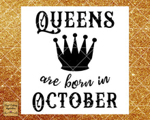 Queens are Born Svg, Queens are Born, Queens are Born in, Queens are Born in October, Birthday Svg, Cut File, Cutting File, Silhouette - Vinyl Cutting Inspiration