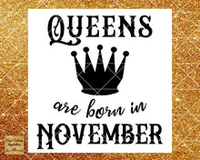 Queens are Born Svg, Queens are Born, Queens are Born in, Queens are Born in November, Birthday Svg, Cutting File, Silhouette Birthday Shirt - Vinyl Cutting Inspiration