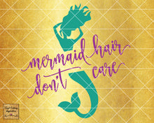 Mermaid Hair Don't Care, Mermaid SVG, Mermaid Silhouette Svg, Mermaid Tail Svg, Nautical Svg, Ocean Mermaid Vector, SVG, DXF, Vector Cutting - Vinyl Cutting Inspiration