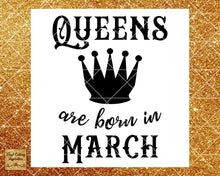 Queens are Born Svg, Queens are Born, Queens are Born in, Queens are Born in March, Birthday Svg, Cut File, Cutting Files, Cricut Silhouette - Vinyl Cutting Inspiration