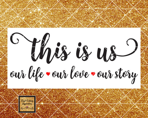 This is Us Svg, This is Us Dxf, Family Svg, Our Life svg, Our Love svg, Our Story Svg, Digital Download, Instant Download, Svg Files, Dxf - Vinyl Cutting Inspiration
