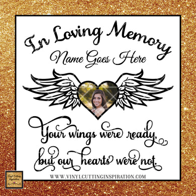 In Loving Memory Svg Photo Heart,  In Loving Memory Svg, Your Wings Were Ready, but Our Hearts Were Not. Angel Wings svg, Heart SVG, Memorial SVG, Sympathy Svg, Svg Files, Dxf