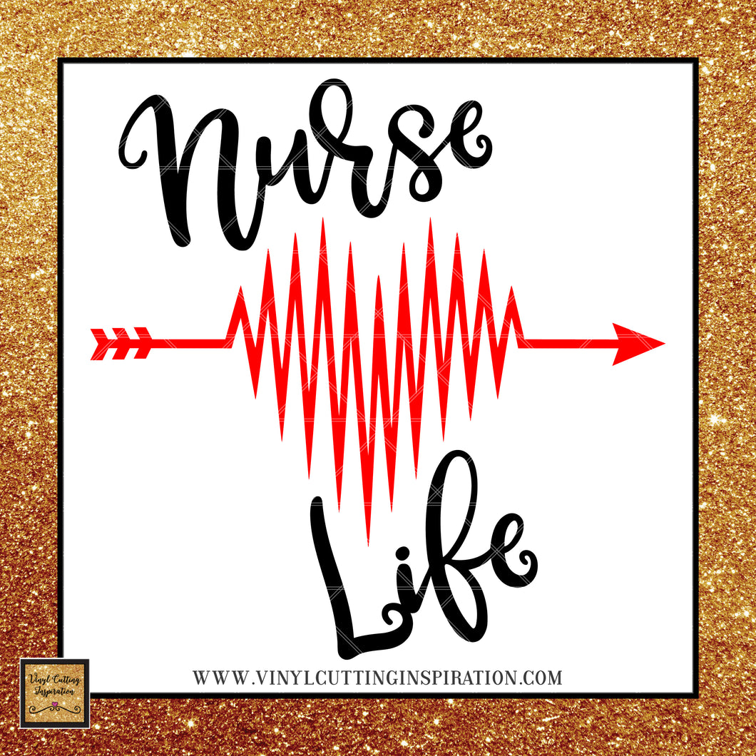 Nurse Life Svg, Nurse Svg, Nurse Appreciation Svg, Heartbeat Svg, Svg Files, Nurse Dxf, Heart Svg, Echo Svg, Nursing Svg, Arrow Svg, Medical - Vinyl Cutting Inspiration