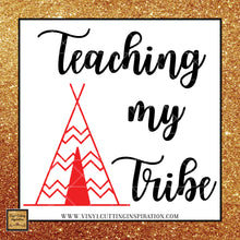 Teaching my Tribe, with Tepee - Teacher Svg -  back to school svg cut file Design #2024 SVG, DXF, Ai, Pdf, png, jpeg, SVG Cutting Files, - Vinyl Cutting Inspiration