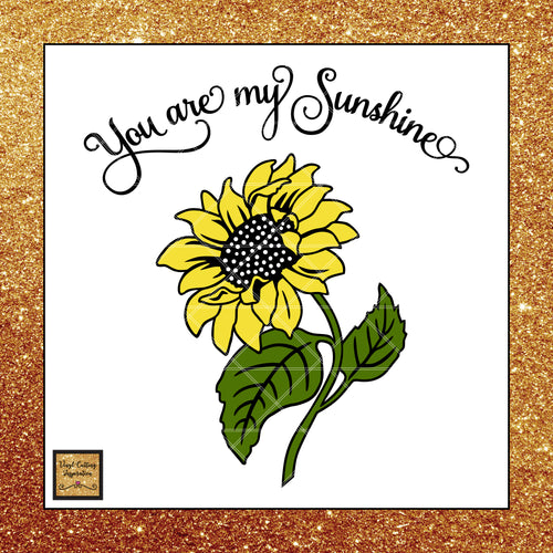 You are my Sunshine Svg, Sunflower Svg, Sunflower Svg Cut File, Flower Svg, Cutting Files for Cricut, Cutting Files for Silhouette - Vinyl Cutting Inspiration