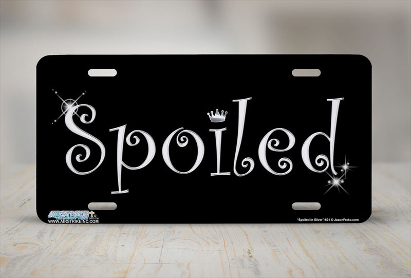 "Airstrike® 621-""Spoiled in Silver""-Funny License Plate"