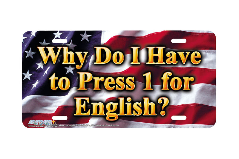 "Airstrike® 290-""Press 1 for English"" Funny License Plates"