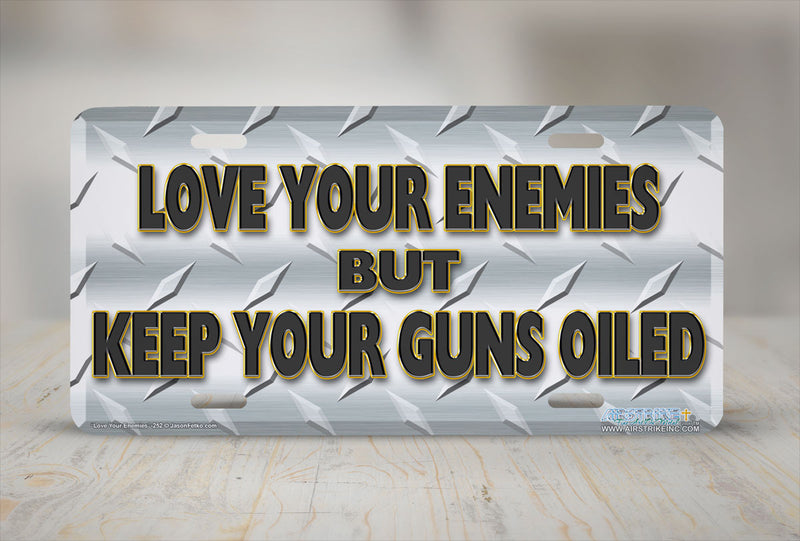 "Airstrike® 252-""Love Your Enemies"" Funny License Plates"