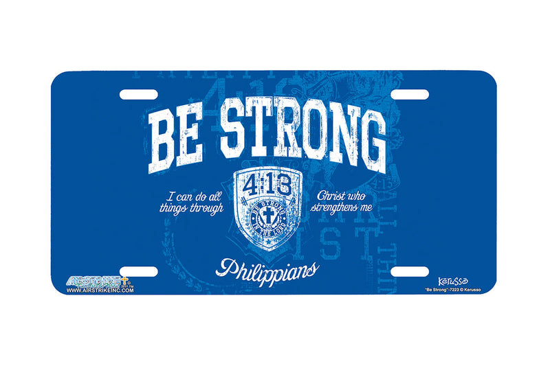 "Airstrike® Christian License Plate 7223-""Be Strong""-Christian License Plate"