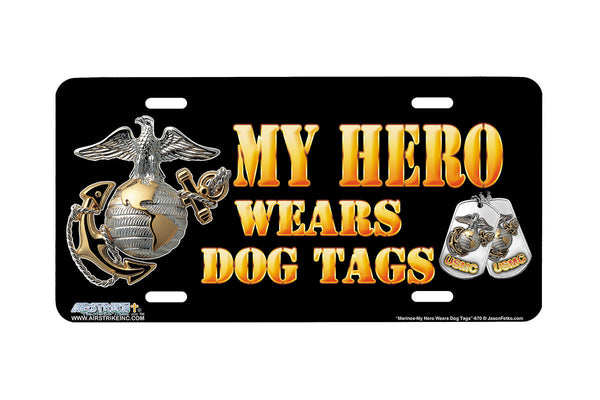 "Airstrike® Marine Corps License Plate Marine License Plate ""My Hero Wears Dog Tags""-670"