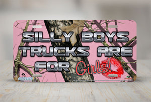 "Airstrike® Pink Mossy Oak Car Accessories 8030-""Silly Boys Trucks are for Girls Pink Break Up Camo""-Pink Mossy Oak License Plate"