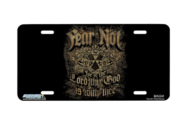 "Airstrike® Christian License Plate 7218-""Fear Not""-Christian License Plate"