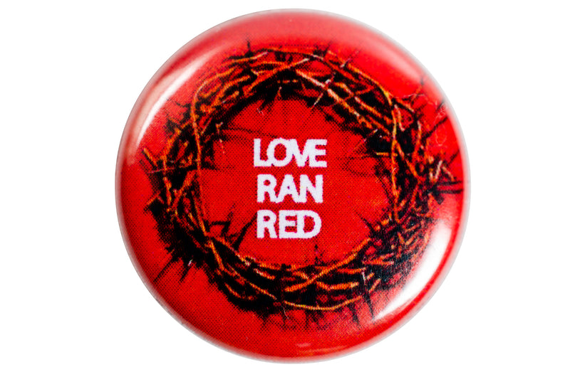 Christian Pin Back Button -Love Ran Red