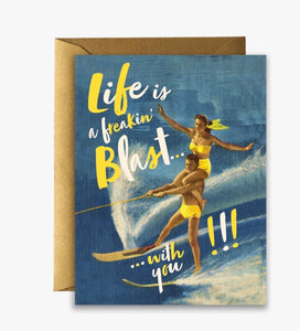 Life is a Freakin' Blast With You Card