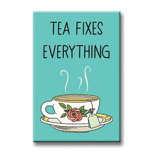 Tea Fixes Everything Magnet