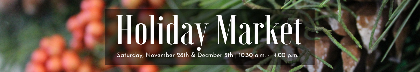 Harmony Harvest Farm Holiday Market - November 28th and December 5th