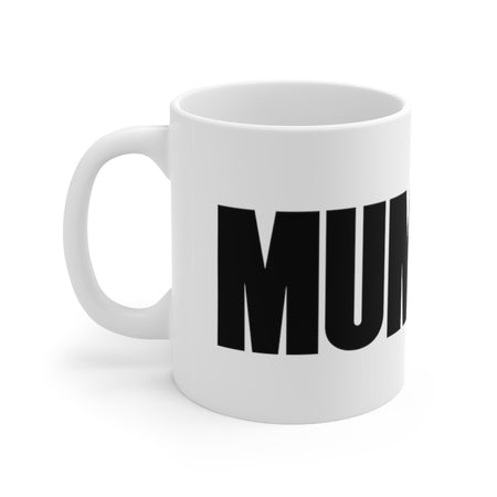 Mums the Word Coffee Mug