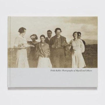 Frida Kahlo: Photographs Of Myself And Other by Vincente Wolfe, Coffee Table Book