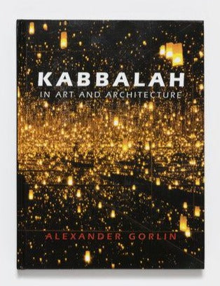 Kabbalah in Art and Architecture By Alexander Gorlin