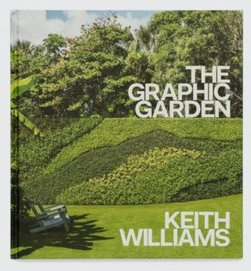 The Graphic Garden By Keith Williams