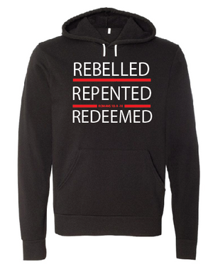 Rebelled, Repented & Redeemed
