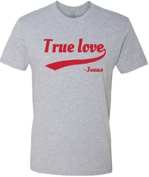 True Love - T-Shirt - Grey