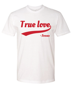 White and Red True Love T-Shirt