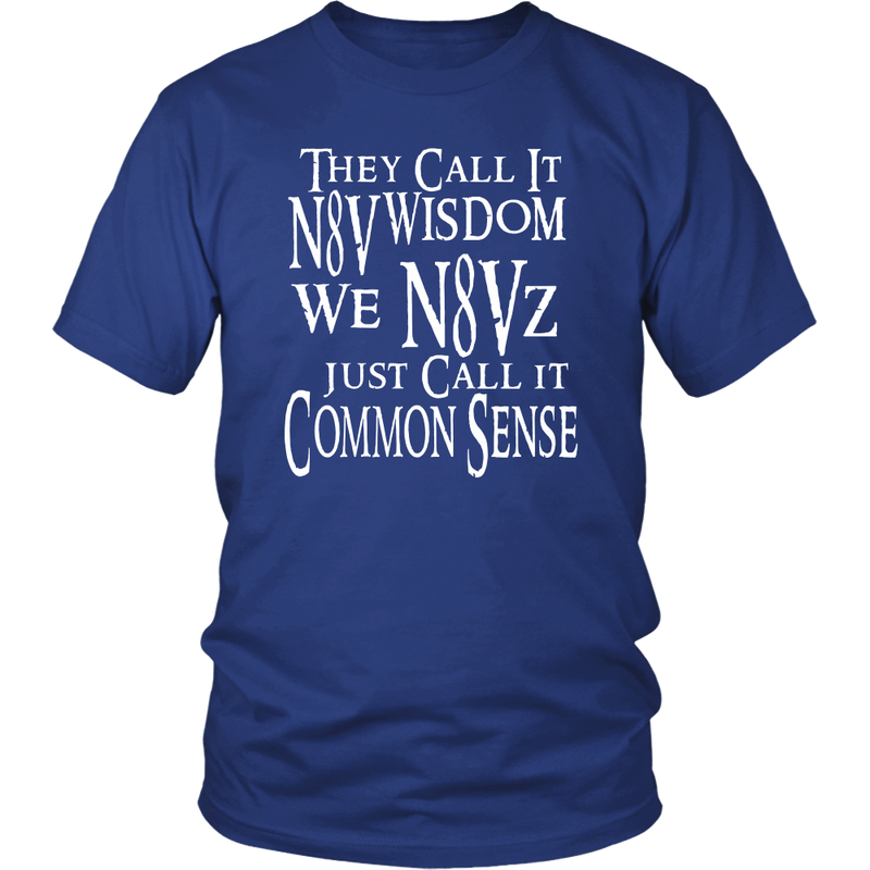 They Call It N8V Wisdom T Shirt