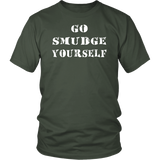 Go Smudge Yourself T-Shirt