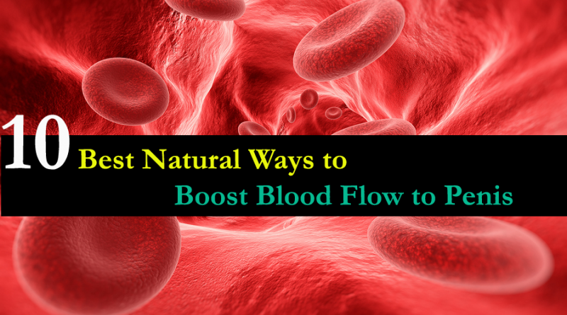 Natural Ways to Increase Bloodflow to the Penis