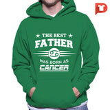 The Best Father was born as Cancer V.C7 Hoodie