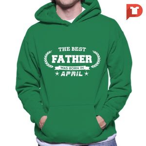The Best Father was born in April V.B4 Hoodie