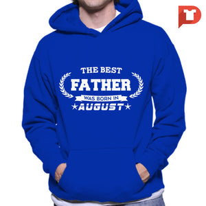 The Best Father was born in August V.B8 Hoodie