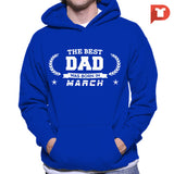 The Best Dad was born in March V.B3 Hoodie
