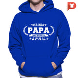 The Best Papa was born in April V.B4 Hoodie