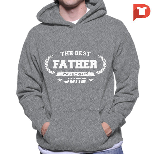 The Best Father was born in June V.B6 Hoodie