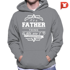 It's a father thing you wont understand V.52 Hoodie