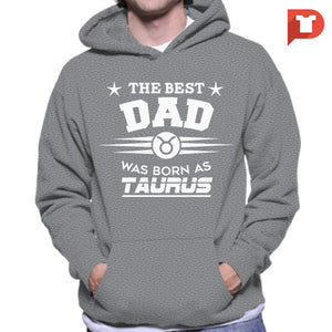 The Best Dad was born as Taurus V.C5 Hoodie