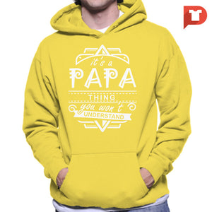 It's a papa thing you wont understand V.52 Hoodie